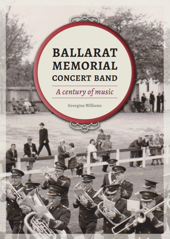Ballarat Memorial Concert Band A Century of Music
